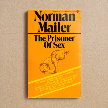 The Prisoner of Sex (Y4822) by Norman Mailer, Signet Books, Paperback from A GOOD USED BOOK.