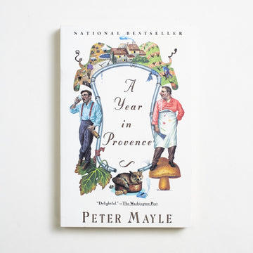 A Year in Provence by Peter Mayle, Vintage Books, Trade Softcover from A GOOD USED BOOK.  1991 87th Printing Literature Memoirs, Travel