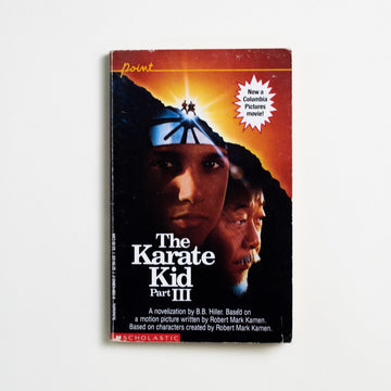 The Karate Kid Part III by B.B. Hiler, Scholastic Publishing, Paperback from A GOOD USED BOOK.  1989 2nd Printing Genre