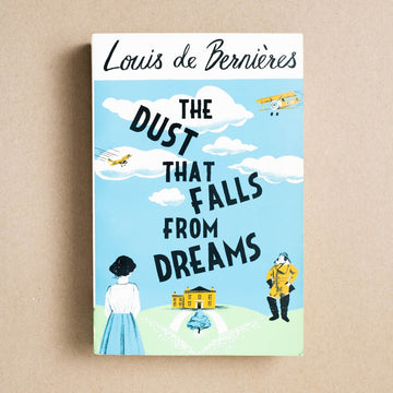 The Dust Falls from Dreams by Louis de Bernieres, Vintage Books, Trade Softcover from A GOOD USED BOOK.