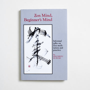 Zen Mind, Beginner's Mind by Shunryu Suzuki, Weatherhill, Hardcover w. Dust Jacket from A GOOD USED BOOK. Founder of the San Francisco Zen Center and Tassajara in Big Sur, CA - this is his most famous book. 1995 34th Printing Non-Fiction California