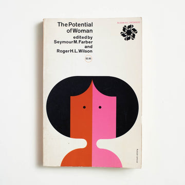 The Potential of Woman edited by Seymour M. Farber, McGraw-Hill Book Company, Trade Softcover from A GOOD USED BOOK.