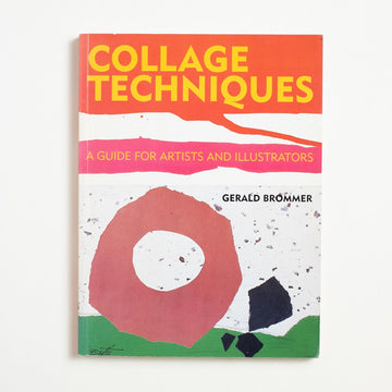Collage Techniques: A Guide for Artist and Illustrators by Gerald Brommer, Watson-Guptill Publications, Large Trade Softcover from A GOOD USED BOOK.  1994 1st Printing Reference Crafts