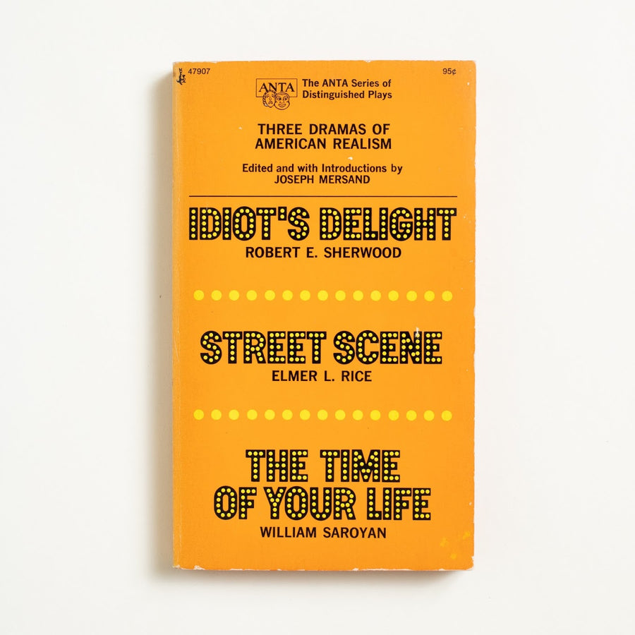 Three Dramas of American Realism: Idiot's Delight, Street Scene, The Time of Your Life by Various Authors , Washington Square Press, Paperback from A GOOD USED BOOK.  1973 4th Printing Literature Robert E. Sherwood, Elmer L. Rice, William Saroyan