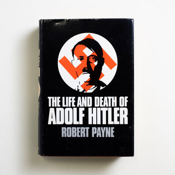 The Life and Death of Adolf Hitler by Robert Payne, Praeger Publishers, Hardcover w. Dust Jacket from A GOOD USED BOOK.  1973 No Stated Printing Non-Fiction Biography