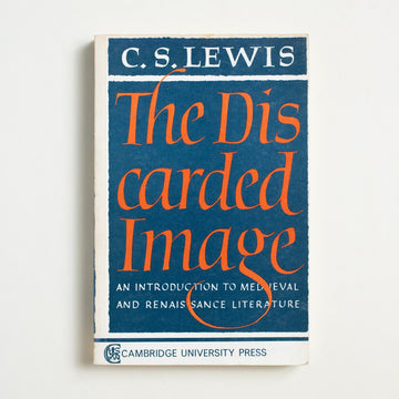 The Discarded Image: An Introduction to Medieval and Renaissance Literature by C.S. Lewis, Cambridge University Press, Trade Softcover from A GOOD USED BOOK.  1974 No Stated Printing Literature Criticism