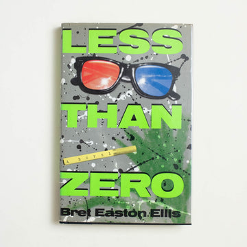 Less Than Zero by Bret Easton Ellis, Simon & Schuster, Hardcover w. Dust Jacket from A GOOD USED BOOK.