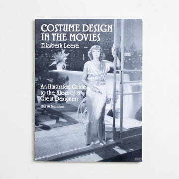 Costume Design in the Movies by Elizabeth Leese, Dover Publications, Oversize Trade Softcover from A GOOD USED BOOK. An illustrated guide to the work of 157 great designers 1991 No Stated Printing Art Hollywood