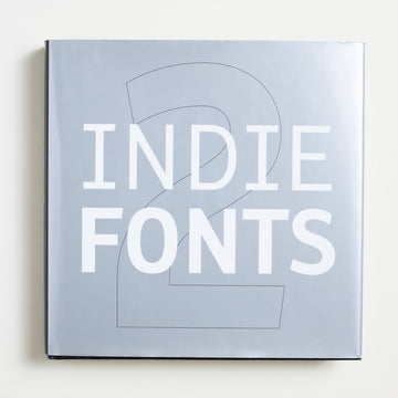 Indie Fonts 2 by Richard Kegler, P-Type Publications, Hardcover w. Dust Jacket from A GOOD USED BOOK.  2003 1st Edition Art