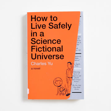 How to Live Safely in a Science Fictional Universe by Charles Yu, Vintage Books, Trade Softcover from A GOOD USED BOOK.  2010 9th Printing Literature Science Fiction, AAPI, Asian American Literature