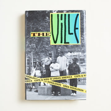 The Ville: Cops and Kids in Urban America by Greg Donaldson, Ticknor & Fields, Hardcover w. Dust Jacket from A GOOD USED BOOK.