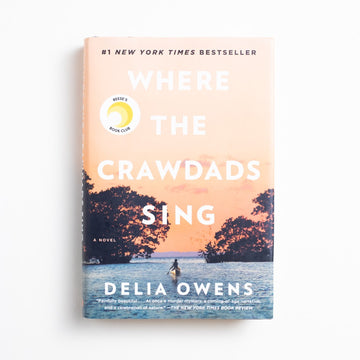 Where the Crawdads Sing by Delia Owens, G.P. Putnam's Sons, Hardcover w. Dust Jacket from A GOOD USED BOOK.  2018 22nd Printing Literature