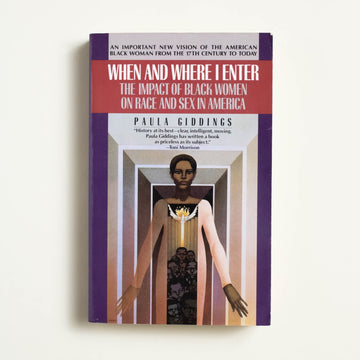 When and Where I Enter by Paula Giddings, Bantam Books, Trade Softcover from A GOOD USED BOOK.
