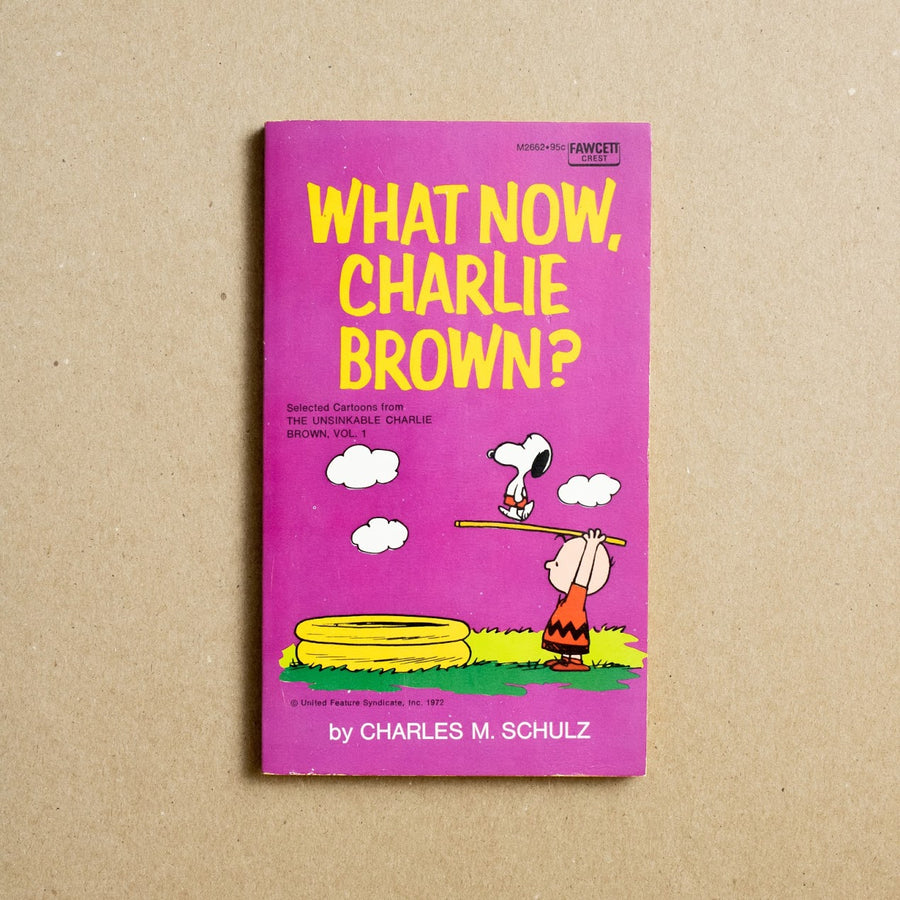 What Now, Charlie Brown? by Charles M. Shulz, Fawcett Publications, Paperback from A GOOD USED BOOK.