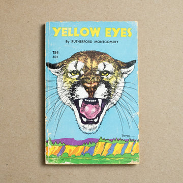 Yellow Eyes by Rutherford Montgomery, Scholastic Publishing, Paperback from A GOOD USED BOOK.