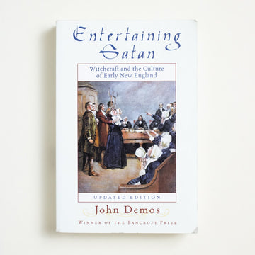 Entertaining Satan by John Demos, Oxford University Press, Trade Softcover from A GOOD USED BOOK.  2004 1st Printing Non-Fiction Occult, Witchcraft