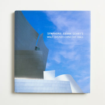 Symphony: Frank Gehry's Walt Disney Concert Hall by Frank Gehry, Harry N. Abrams, Oversize Hardcover w. Dust Jacket from A GOOD USED BOOK.  2003 1st Edition Culture Los Angeles