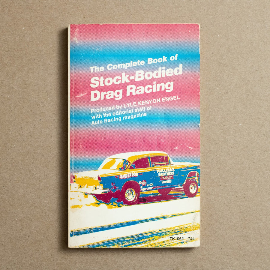 The Complete Book of Stock-Bodied Drag Racing by Lyle Kenyon Engel, Scholastic Library Edition, Paperback from A GOOD USED BOOK.