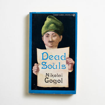 Dead Souls by Nikolai Gogol, Signet Classic, Paperback from A GOOD USED BOOK. A modern epic with respect to Dante and Homer,  this Russian masterwork is best filed between