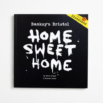 Banksy's Bristol Home Sweet Home by Steve Wright, Tangent Books, Oversize Trade Softcover from A GOOD USED BOOK.  2016 4th Edition Art Biography