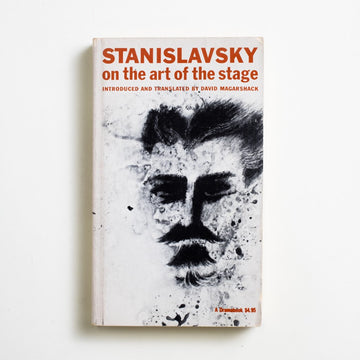 Stanislavsky: on the art of the stage  by Konstantin Stanislavsky, Hill and Wang, Paperback from A GOOD USED BOOK.  1975 11th Printing Art