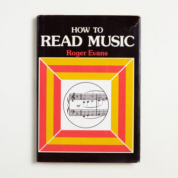 How to Read Music by Roger Evans, Crown Publishers, Large Hardcover w. Dust Jacket from A GOOD USED BOOK.  1979 No Stated Printing Culture