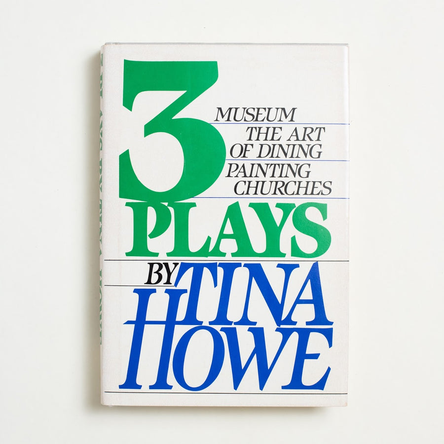3 Plays by Tina Howe, Avon Books, Hardcover w. Dust Jacket from A GOOD USED BOOK.  1984 Book Club Edition Literature