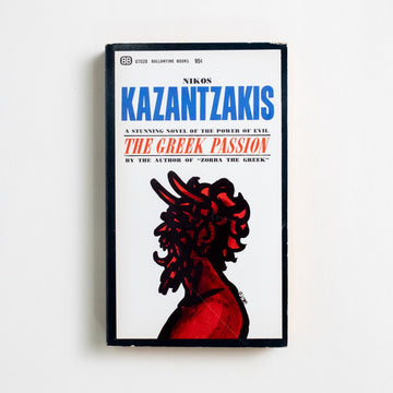 The Greek Passion by Nikos Kazantzakis, Ballantine Books, Paperback from A GOOD USED BOOK.  1965 1st Printing Literature