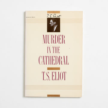Murder in the Cathedral by T.S. Eliot, Harvest Books, Trade Softcover from A GOOD USED BOOK.  1990 No Stated Printing Literature