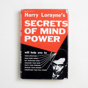 Secrets of Mind Power by Harry Lorayne, Frederick Fell, Hardcover w. Dust Jacket from A GOOD USED BOOK. Think effectively... make more money... get profitable  ideas... organize your mind... solve your problems... develop your memory... and strengthen your will power... 1961 No Stated Printing Reference