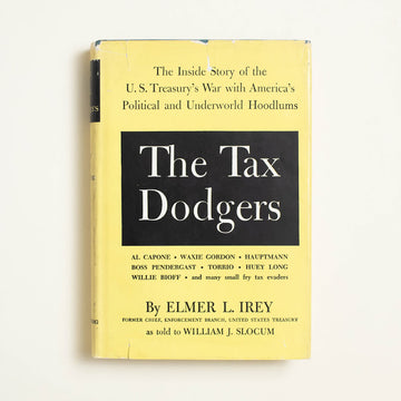The Tax Dodgers by Elmer L. Irey, Greenberg Publisher, Hardcover w. Dust Jacket from A GOOD USED BOOK.