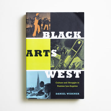 Black Arts West by Daniel Widener, Duke Univeristy Press, Trade Softcover from A GOOD USED BOOK.