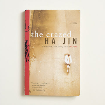 The Crazed by Ha Jin, Vintage Books, Trade Softcover from A GOOD USED BOOK. A story of corruption and conspiracy in communist  China, delivered by a pure and capable writer, becomes a story of human history and absurdity. 2002 3rd Printing Literature