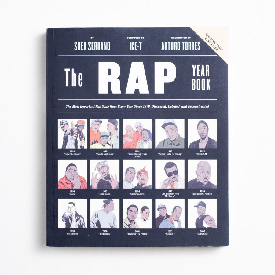 The Rap Year Book by Shea Serrano, Abrams Books, Large Trade Softcover from A GOOD USED BOOK. The most important rap song from every year since 1979... discussed, debated, and deconstructed. 2015 5th Printing Art