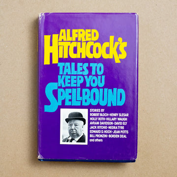 Tales to Keep You Spellbound by Alfred Hitchcock, Dial Press, Large Hardcover w. Dust Jacket from A GOOD USED BOOK.