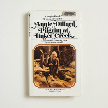 Pilgrim at Tinker Creek by Annie Dillard, Bantam Books, Permabound from A GOOD USED BOOK.