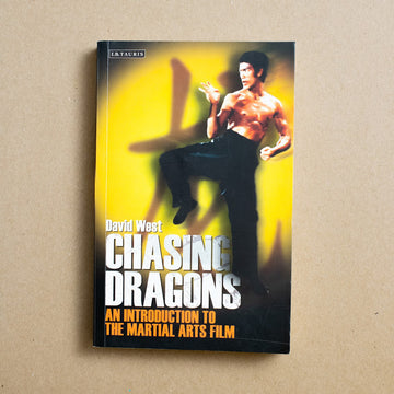 Chasing Dragons: An Introduction to the Martial Arts Film by David West, I.B. Tauris, Trade Softcover from A GOOD USED BOOK.