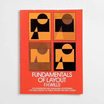 Fundamentals of Layout by F.H. Wills, Dover Publications, Large Trade Softcover from A GOOD USED BOOK. For newspaper and magazine advertising,  for page design of publications and brochures 1965 No Stated Printing Art