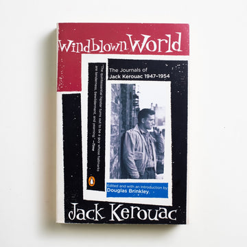 Windblown World by Jack Kerouac, Penguin Books, Trade Softcover from A GOOD USED BOOK. In case his novels didn't bring you near enough to the chaos and the prose and the music, here are Kerouac's journals.  2006 2nd Printing Literature