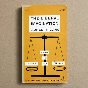 The Liberal Imagination: Essays on Literature and Society by Lionel Trilling, Anchor Books, Paperback from A GOOD USED BOOK.