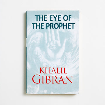The Eye of the Prophet by Khalil Gibran, Souvenir Press, Trade Softcover from A GOOD USED BOOK.  2006 No Stated Printing Literature