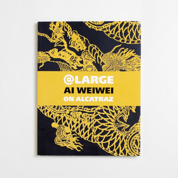 @Large Ai Weiwei on Alcatraz edited by David Spalding, Golden Gate National Parks Conservancy, Large Trade Softcover from A GOOD USED BOOK. Chinese artist Ai Weiwei's public response to Alcatraz's  layered legacy as a