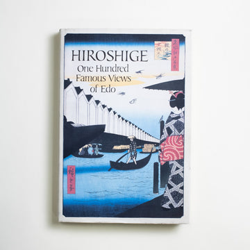 One Hundred Famous Views of Edo by Hiroshige , George Braziller, Oversize Hardcover w. Dust Jacket from A GOOD USED BOOK. One of Hiroshige's most praised and printed collections,