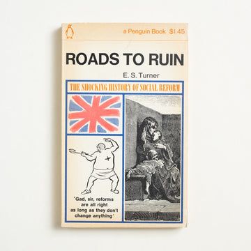 Roads to Ruin by E.S. Turner, Penguin Books, Paperback from A GOOD USED BOOK.