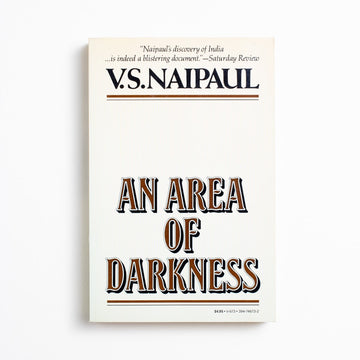 An Area of Darkness by V.S. Naipaul, Vintage Books, Trade Softcover from A GOOD USED BOOK.  1981 No Stated Printing Literature Indian Literature