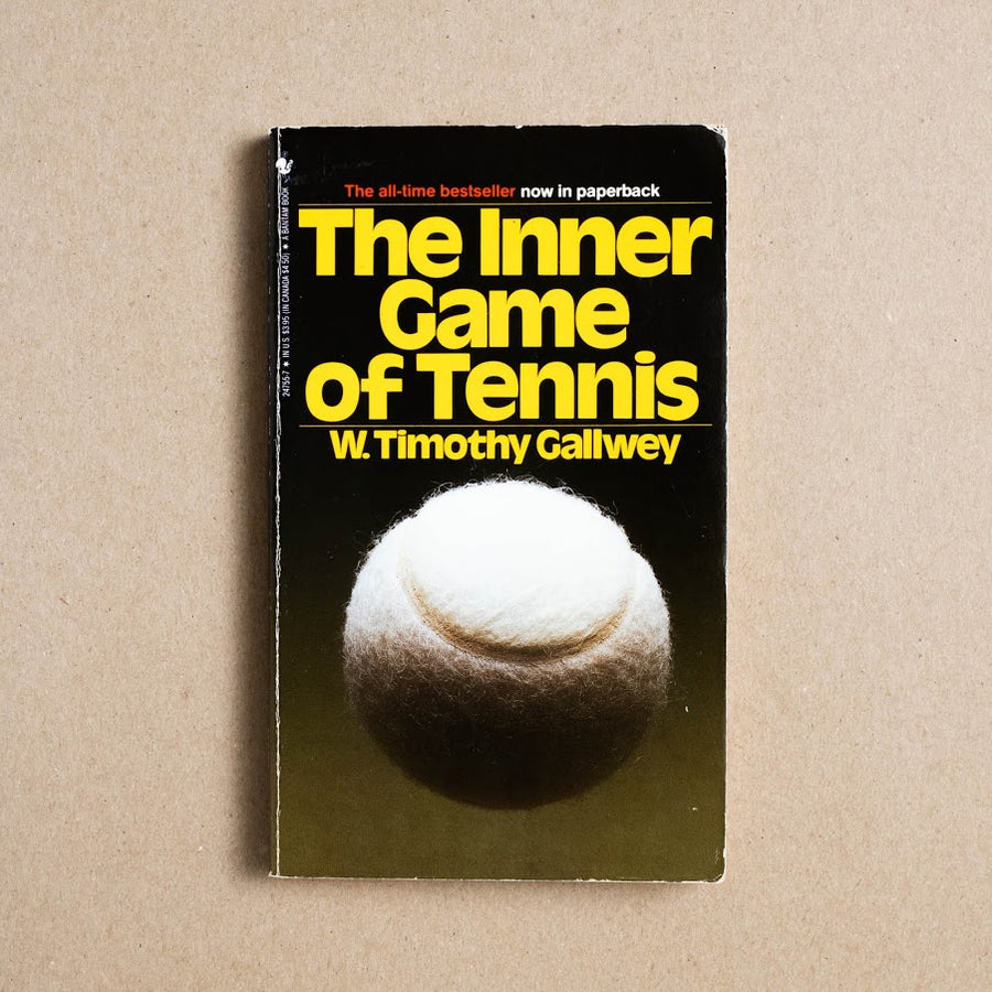 The Inner Game of Tennis by W. Timothy Gallwey, Bantam Books, Paperback from A GOOD USED BOOK.