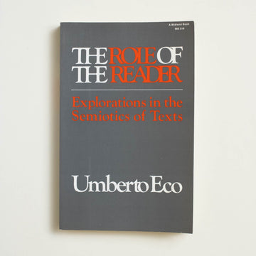 The Role of the Reader by Umberto Eco, Indiana University Press, Trade Softcover from A GOOD USED BOOK.