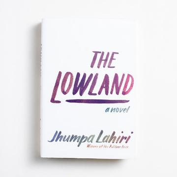 The Lowland by Jhumpa Lahiri, Alfred A. Knopf, Hardcover w. Dust Jacket from A GOOD USED BOOK. Though best known for her debut short story collection,