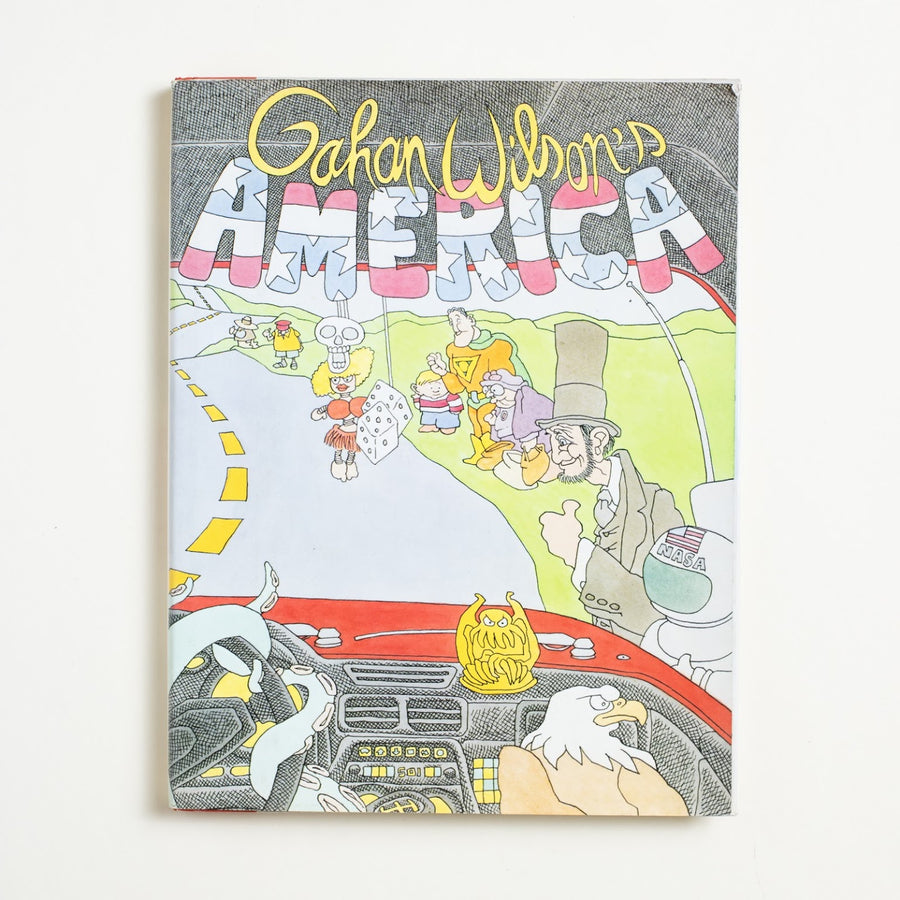 America by Gahan Wilson, Simon & Schuster, Large Hardcover w. Dust Jacket from A GOOD USED BOOK.  1985 1st Edition Genre Fiction Horror-Fantasy, cartoons, satire, The New Yorker, Playboy