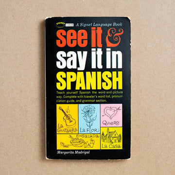 See It & Say It In Spanish (T3928) by Margarita Madrigal, Signet Books, Paperback from A GOOD USED BOOK.